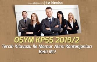 ÖSYM KPSS 2019/2 Tercih Kılavuzu İle Memur Alımı Kontenjanları Belli Mi?
