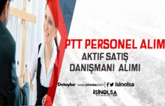 PTT'den Bir Alım Daha Aktif Satış Danışmanı Alınacak