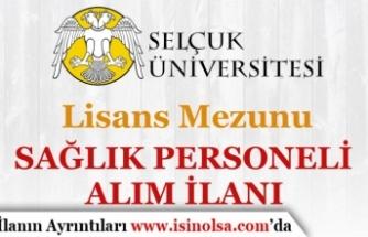 Selçuk Üniversitesi Lisans Mezunu Sağlık Personeli Alım İlanı Yayımladı!