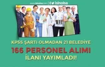 Yeni İlanlar: 21 Belediye KPSS Şartı Olmadan 166 Personel Alımı Yapıyor!
