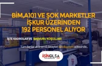 BİM, ŞOK ve A101 Farklı Pozisyonlarda 192 Personel Alımı Yapıyor