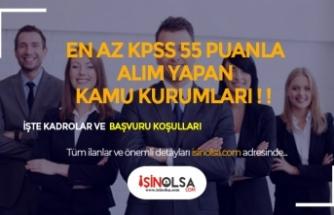 En Az 55 KPSS ile Başvurulacak Kamu Personeli İlanları