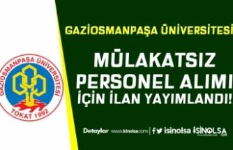 Gaziosmanpaşa Üniversitesi Ön Lisans ve Lisans Mezunu Personel Alımı Yapacak!