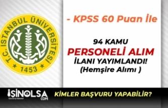 İstanbul Üniversitesi 60 KPSS Puanı İle 94 Kamu Personeli Alım İlanı