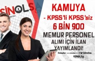 Kamuya KPSS'li KPSS'siz 6 Bin 900 Memur Personel Alım İlanı Yayımlandı!