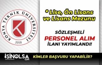 Konya Teknik Üniversitesi En Az Lise Mezunu Personel Alıyor! Kadro Dağılımı Nedir?