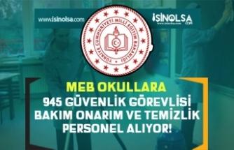 MEB Okullara 945 Güvenlik Görevlisi, Bakım Onarım ve Temizlik Personeli Alıyor! Şartlar?