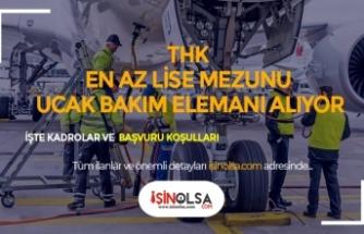 THY Bünyesinde En Az Meslek Lisesi Mezunu Uçak Bakım Teknisyeni Alınacak