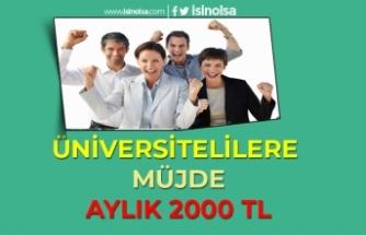 Üniversitelilere Aylık 2000 TL