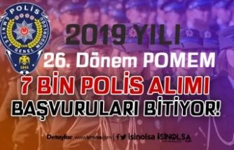 2019 Yılı 26. Dönem POMEM 7 Bin Polis Alımı Başvuruları Sona Eriyor!