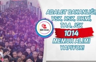 Adalet Bakanlığı, YSK, HSK, DHMİ, TAA, JGK 1014 Memur Alımı Yapıyor!