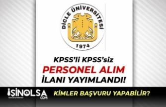 Dicle Üniversitesi KPSS'li KPSS'siz Sözleşmeli Personel Alımı Başladı!