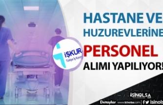 Hastane ve Huzurevleri İlkokul Mezunu Personel Alımı Yapıyor!