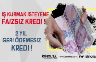 İş Kurmak İsteyene 15 Bin Faizsiz Devlet Kredisi!