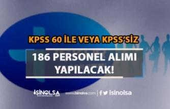 İŞKUR Üzerinden KPSS 60 veya KPSS'isz 186 Personel Alımı Yapılıyor