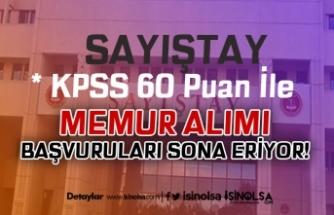 KPSS 60 Puan İle Sayıştay Memur Alımı Başvuruları Sona Eriyor