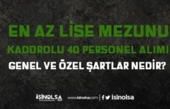 Lise Mezunu Kadrolu 40 Kamu Personeli Alımı KPSS, Boy ve Diğer Şartlar