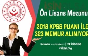 2018 KPSS Puanı İle Aile Bakanlığı Ön Lisans Mezunu 323 Memur Alınıyor!
