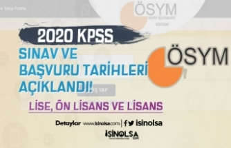 2020 KPSS Sınav ve Başvuru Tarihleri ( Lise, Ön Lisans ve Lisans )