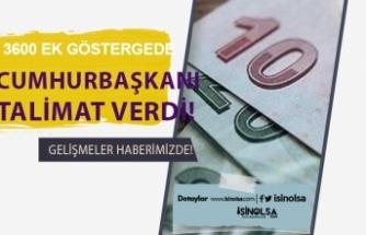 3600 Ek Gösterge Düzenlemesi için Cumhurbaşkanı Erdoğan devreye girdi!