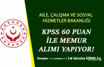 Aile Bakanlığı 2 Şehre KPSS 60 İle Memur Alımı Duyurusu