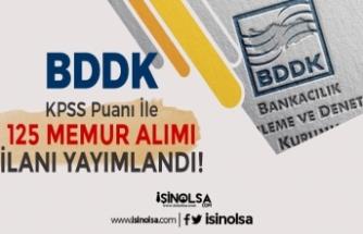 BDDK KPSS Puanı İle 125 Memur Alımı İlanı Yayımladı! Genel ve Özel Şartlar?