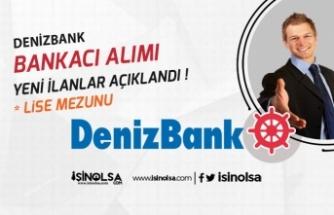 Denizbank Banka Personel Alımlarına Yenileri Eklendi! Lise Mezunu