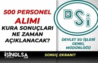 DSİ 500 Personel Alımı Kura Sonuçları Ne Zaman Açıklanacak?