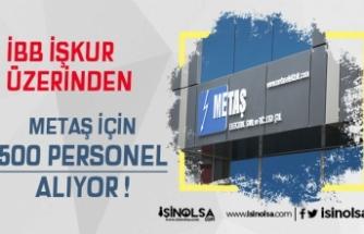 İstanbul Metaş 500 İşçi Alacak! Kadrolar ve Başvuru Şartları Neler?
