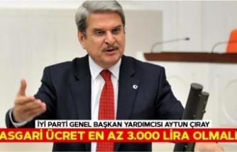 İYİ Partili Çıray: Asgari Ücret En Az 3 Bin Lira Olmalı