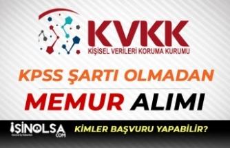 Kişisel Verileri Koruma Kurumu ( KVKK ) KPSS'siz İşçi ve Memur Alımı