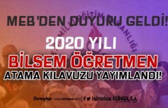 MEB'ten Duyuru 2020 Yılı BİLSEM Öğretmen Atama Kılavuzu Yayımlandı!