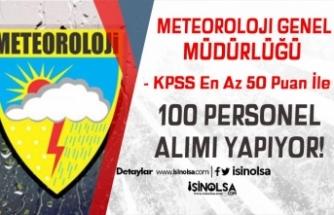 Meteoroloji Genel Müdürlüğü ( MGM ) KPSS 50 Puan İle 100 Personel Alımı
