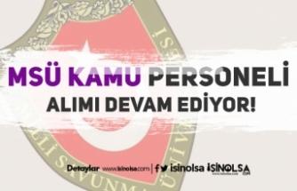 Milli Savunma Üniversitesi ( MSÜ ) Kamu Personeli Alımı Devam Ediyor