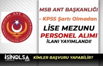 MSB ANT Başkanlığı Lise Mezunu Personel Alıyor
