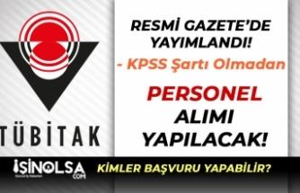 Resmi Gazete'de Yayımlandı! TÜBİTAK KPSS'siz Kamu Personeli Alıyor