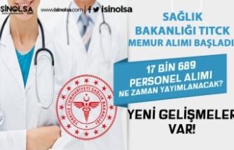 Sağlık Bakanlığı TİTCK Memur Alımı Başladı! 17.689 Personel Alımı Ne Zaman?