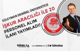 Süleyman Demirel Üniversitesi ( SDÜ ) İŞKUR İle Personel Alacak