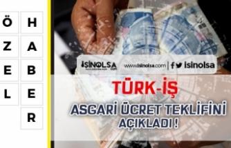 Türk-İş 2020 Asgari Ücret Teklifini Açıkladı!