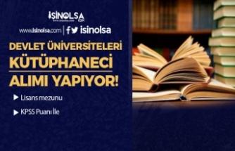 Devlet Üniversitelerine Kütüphaneci Alınıyor Genel ve Özel Şartlar?