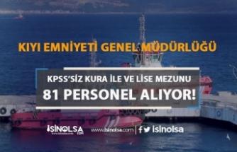 Kıyı Emniyeti KPSS'siz Kura İle Lise Mezunu 81 Personel Alımı! İŞKUR İle