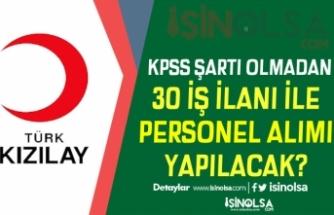 Kızılay 30 Faklı İş İlanı İle Türkiye Geneli KPSS'siz Personel Alımı Yapacak