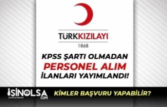 Kızılay KPSS Şartı Olmadan 8 Farklı Şehirde Olmak Üzere Personel Alımı Yapıyor..!