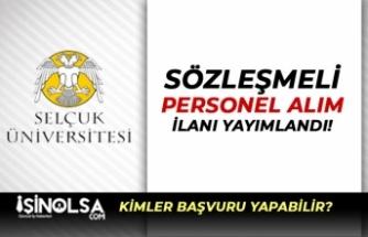 Selçuk Üniversitesi Sözleşmeli ( 4/B ) Personel Alım İlanı Yayımladı!
