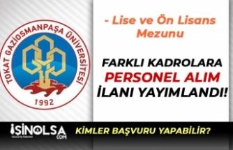 Tokat Gaziosmanpaşa Üniversitesi Lise ve Ön Lisans Mezunu Personel Alıyor