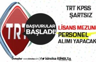 TRT KPSS Şartsız Lisans Mezunu Personel Alımı Yapacak! İşte Detaylar