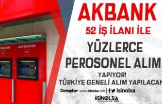 Akbank 52 Açık İş İlanı İle Türkiye Geneli Personel ve Gişe Görevlisi Alıyor