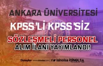 Ankara Üniversitesi Yüksek Maaş İle Tam Zamanlı Sözleşmeli Personel Alacak!