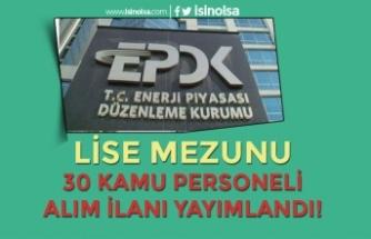 Enerji Piyasası Düzenleme Kurumu ( EPDK ) Lise Mezunu 30 Personel Alımı Yapıyor