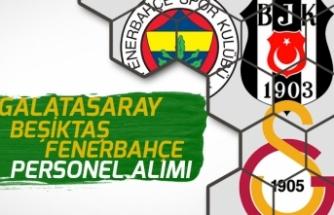 Galatasaray, Fenerbahçe ve Beşiktaş Spor Kulübü Çok Sayıda Personel Alımı İlanı Açıkladı!